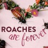 Valentine's Day: Why Not Name a Roach?